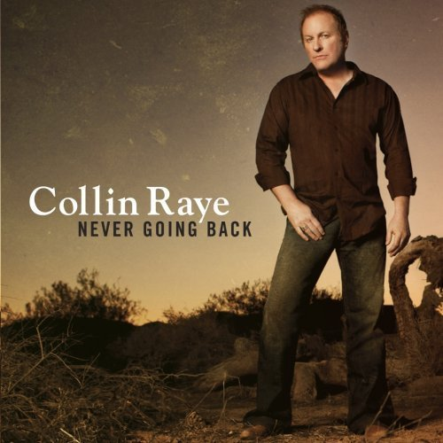 Collin Raye Never Going Back