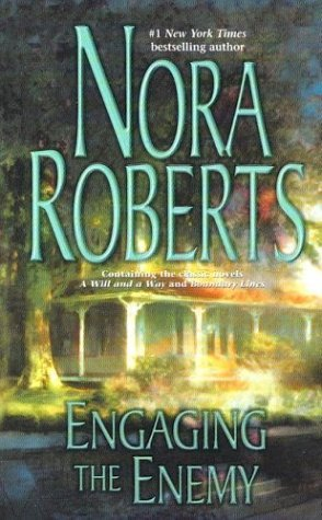 Nora Roberts Engaging The Enemy A Will & A Way\boundary Line