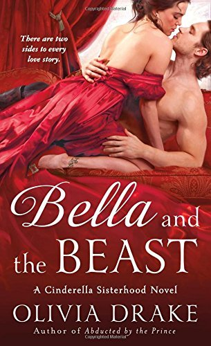 Olivia Drake Bella And The Beast A Cinderella Sisterhood Novel