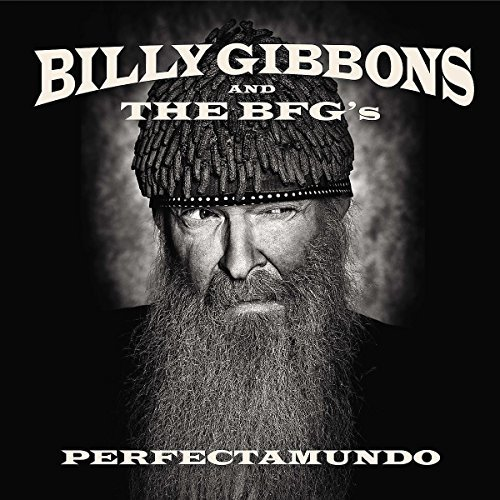 Billy & The Bfg's Gibbons Perfectamundo