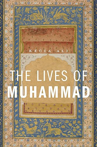 Kecia Ali The Lives Of Muhammad