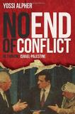 Yossi Alpher No End Of Conflict Rethinking Israel Palestine