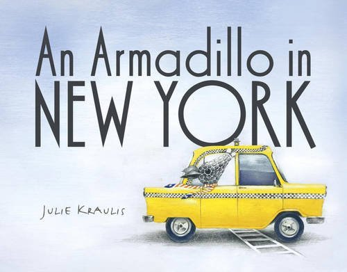 Julie Kraulis An Armadillo In New York