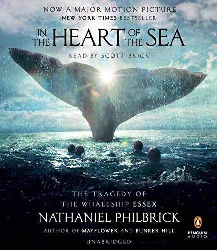 Nathaniel Philbrick In The Heart Of The Sea The Tragedy Of The Whaleship Essex