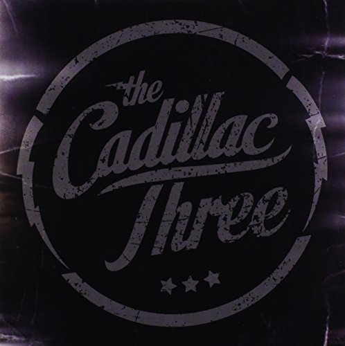Cadillac Three Cadillac Three Cadillac Three