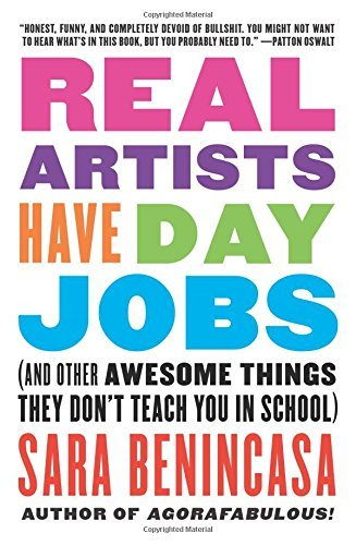 Sara Benincasa Real Artists Have Day Jobs (and Other Awesome Things They Don't Teach You In