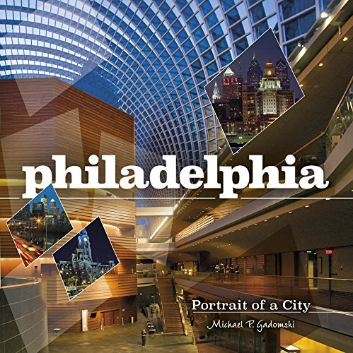 Michael P. Gadomski Philadelphia Portrait Of A City