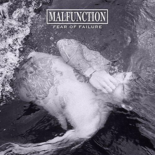 Malfunction Fear Of Failure