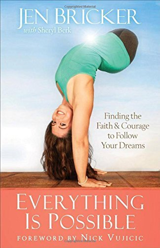 Jen Bricker Everything Is Possible Finding The Faith And Courage To Follow Your Drea