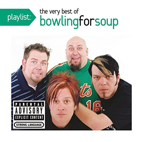 Bowling For Soup Playlist The Very Best Of Bowling For Soup Explicit Version