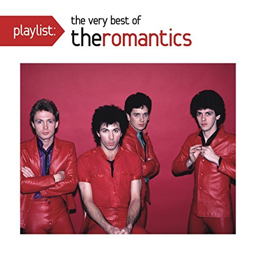 The Romantics Playlist The Very Best Of The Romantics