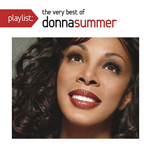 Donna Summer Playlist The Very Best Of Don