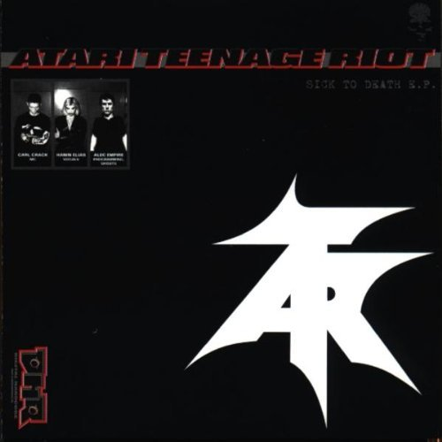 Atari Teenage Riot Sick To Death Ep