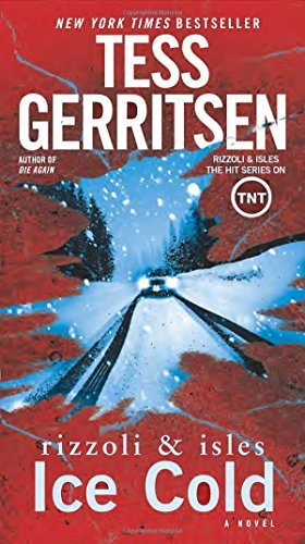 Tess Gerritsen Ice Cold A Rizzoli & Isles Novel