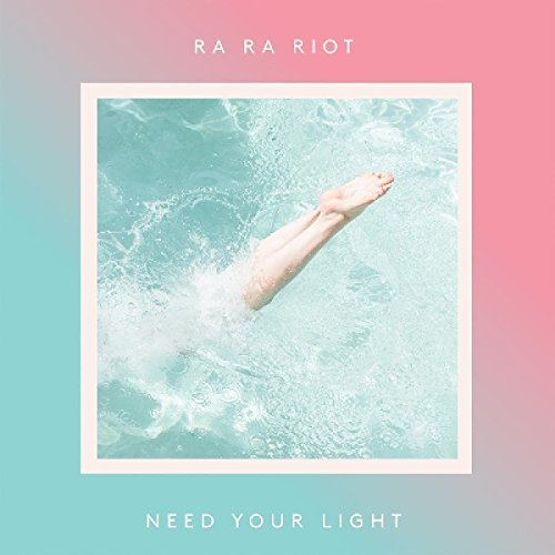 Ra Ra Riot Need Your Light