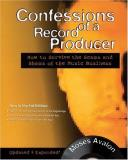 Moses Avalon Confessions Of A Record Producer How To Survive The Scams & Shams Of The Music Business Confessions Of A Record Producer How To Survive T