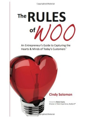 Cindy Solomon The Rules Of Woo An Entrepreneur's Guide To Capturing The Hearts & Minds Of Today's Customers