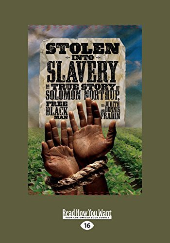Dennis Brindell Fradin Stolen Into Slavery The True Story Of Solomon Northup Free Black Man Large Print
