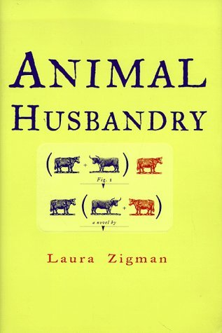 Laura Zigman Animal Husbandry