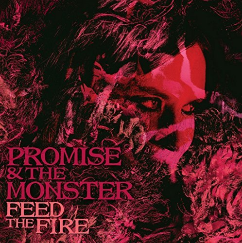 Promise & Monster Feed The Fire