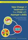 Cornelia Pelzer Elwood Take Charge Of Treatment For Your Child With Asper Create A Personalized Guide To Success For Home