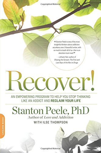 Stanton Peele Recover! An Empowering Program To Help You Stop Thinking L