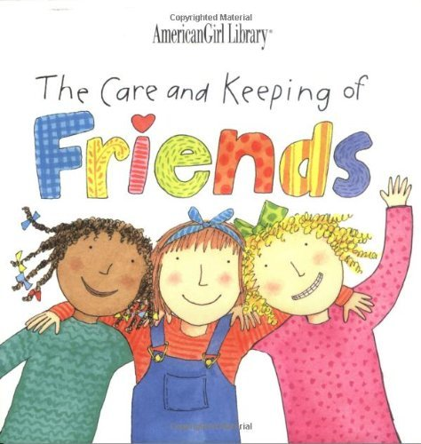Nadine Bernard Westcott Sally Seamans The Care & Keeping Of Friends American Girl Library The Care And Keeping Of Friends (american Girl Lib