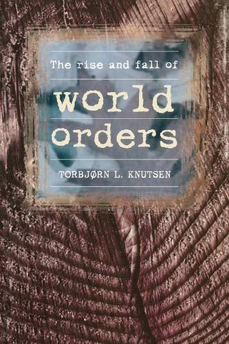 Torbjorn L. Knutsen The Rise & Fall Of World Orders