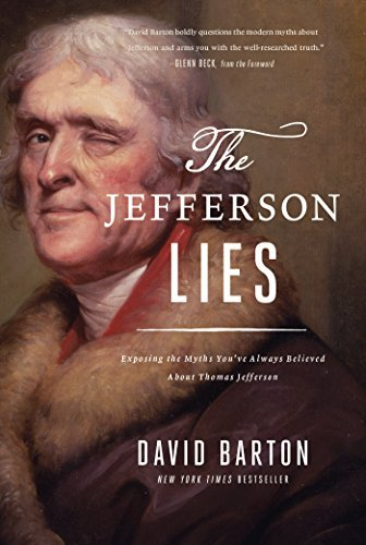 David Barton The Jefferson Lies Exposing The Myths You've Always Believed About T