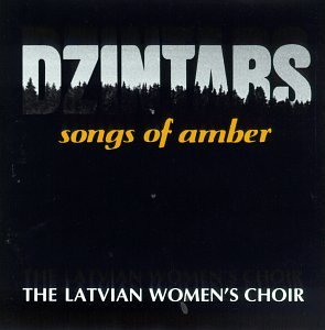 Dzintars The Latvian Women's C Songs Of Amber