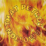 That Petrol Emotion Fireproof