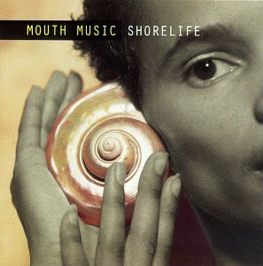 Mouth Music Shorelife