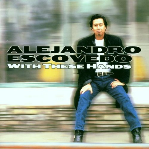 alejandro-escovedo-with-these-hands-feat-willie-nelson-hdcd