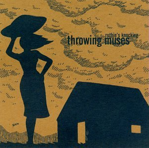 Throwing Muses Ruthie's Knocking