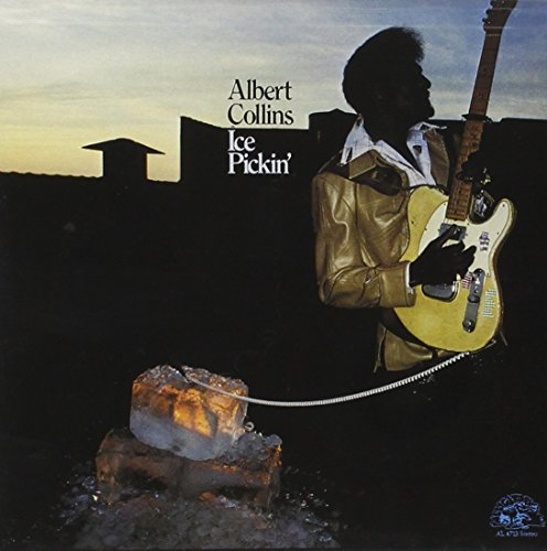 Albert Collins Ice Pickin'