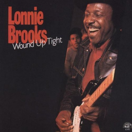 Lonnie Brooks/Wound Up Tight