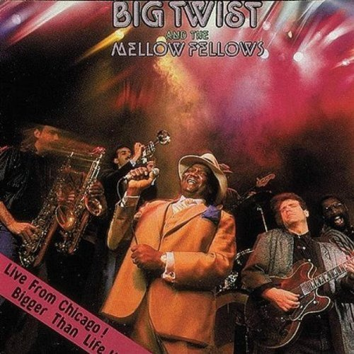 Big Twist & Mellow Fellows/Live From Chicago
