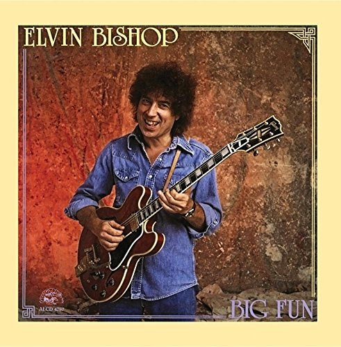 Elvin Bishop Big Fun .