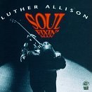 Luther Allison Soul Fixin' Man