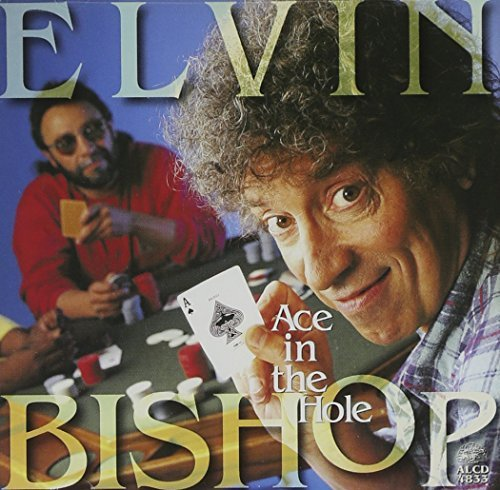 Elvin Bishop Ace In The Hole