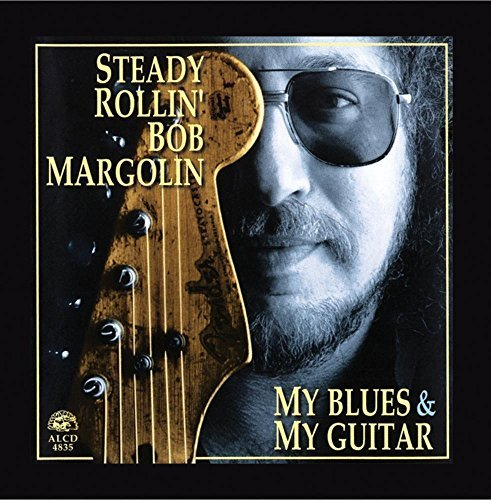 Bob Margolin My Blues & My Guitar