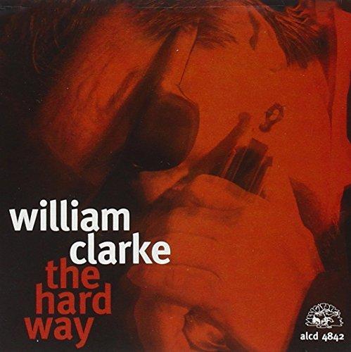 William Clarke/Hard Way