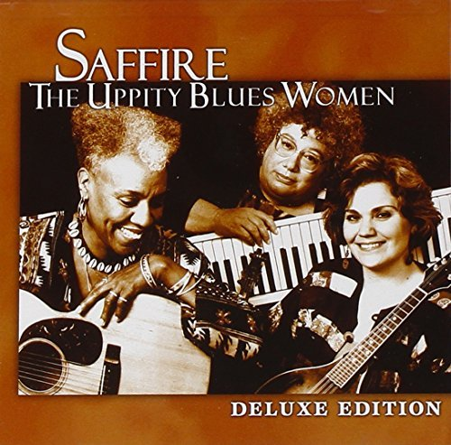 Saffire Uppity Blues Women Deluxe Edition