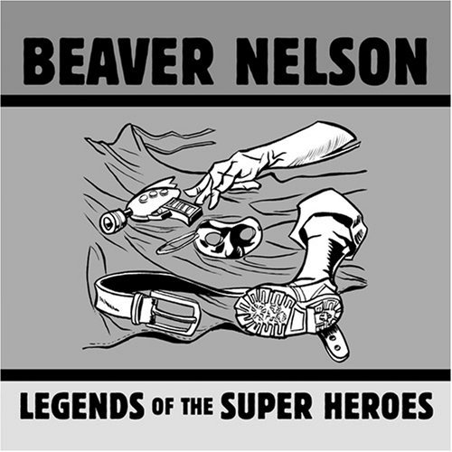 Beaver Nelson Legends Of The Super Heroes