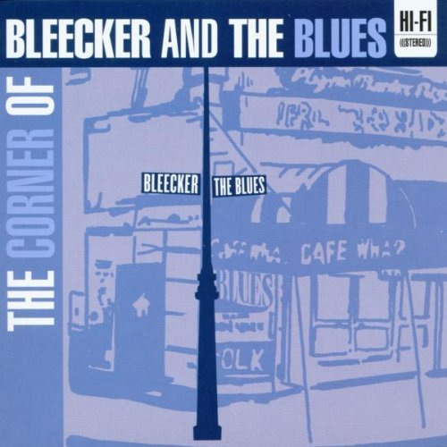 Corner Of Bleeker & The Blues Corner Of Bleeker & The Blues Guthrie Odetts White Corner Of Bleeker & The Blues