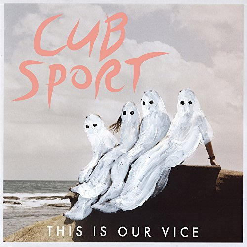 Cub Sport This Is Our Vice