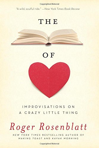 Roger Rosenblatt The Book Of Love Improvisations On A Crazy Little Thing