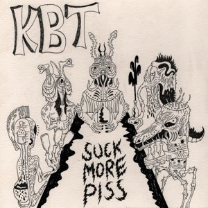 Kbt Suck More Piss