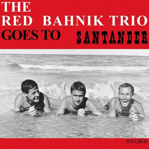 Red Bahnik Trio Goes To Santander