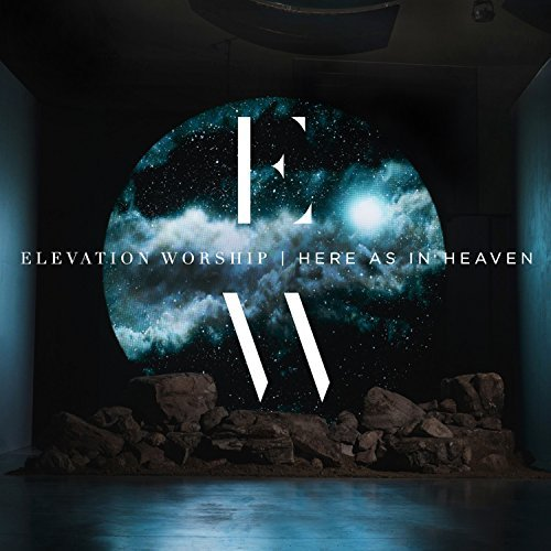 Elevation Worship Here As In Heaven